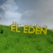 Reconquistando el Eden